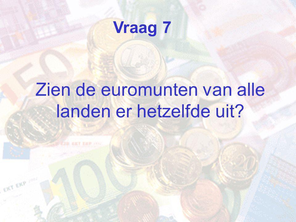 Zien de euromunten van alle landen er hetzelfde uit Vraag 7