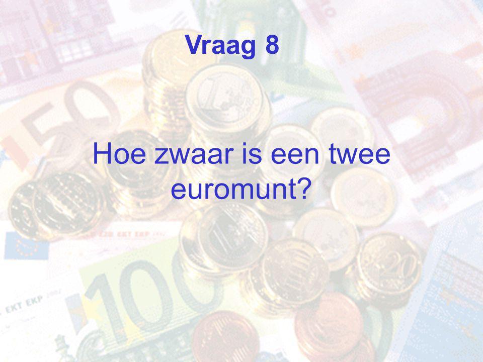 Hoe zwaar is een twee euromunt Vraag 8
