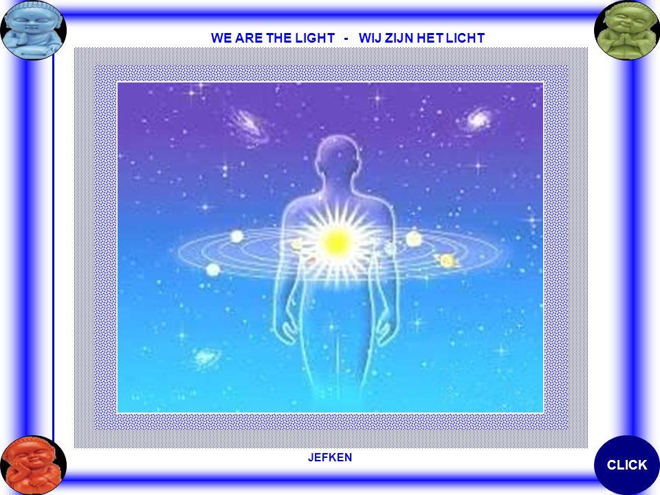 WE ARE THE LIGHT - WIJ ZIJN HET LICHT JEFKEN CLICK