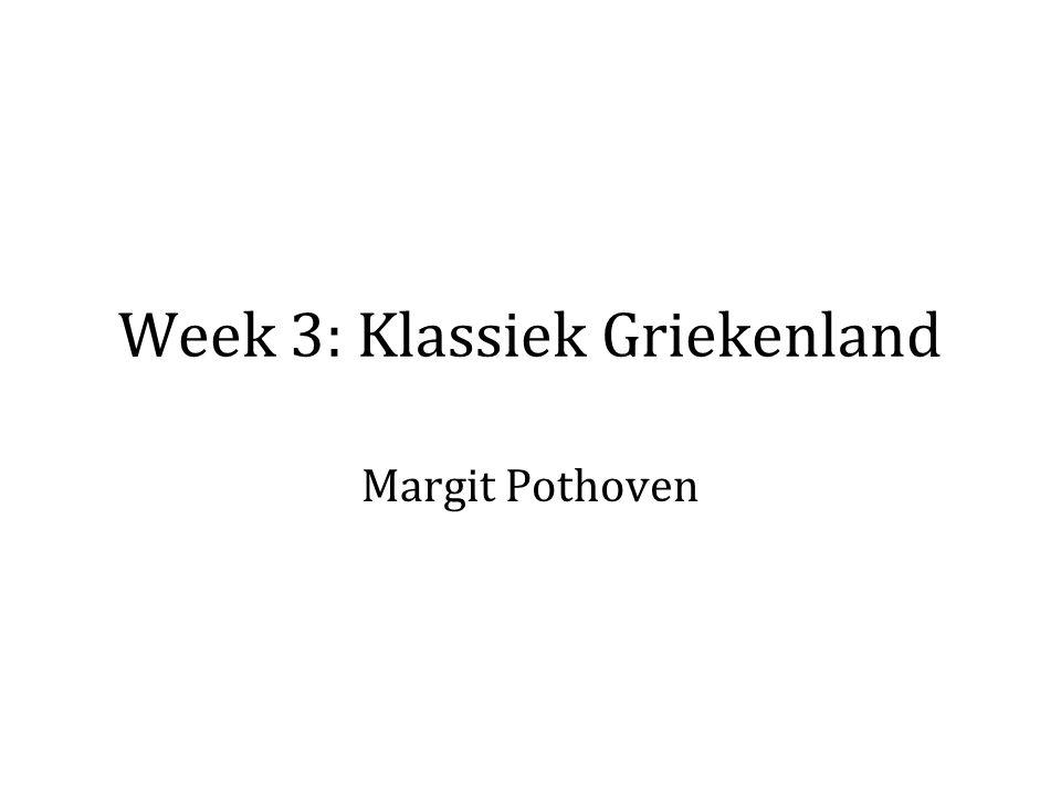 Week 3: Klassiek Griekenland Margit Pothoven