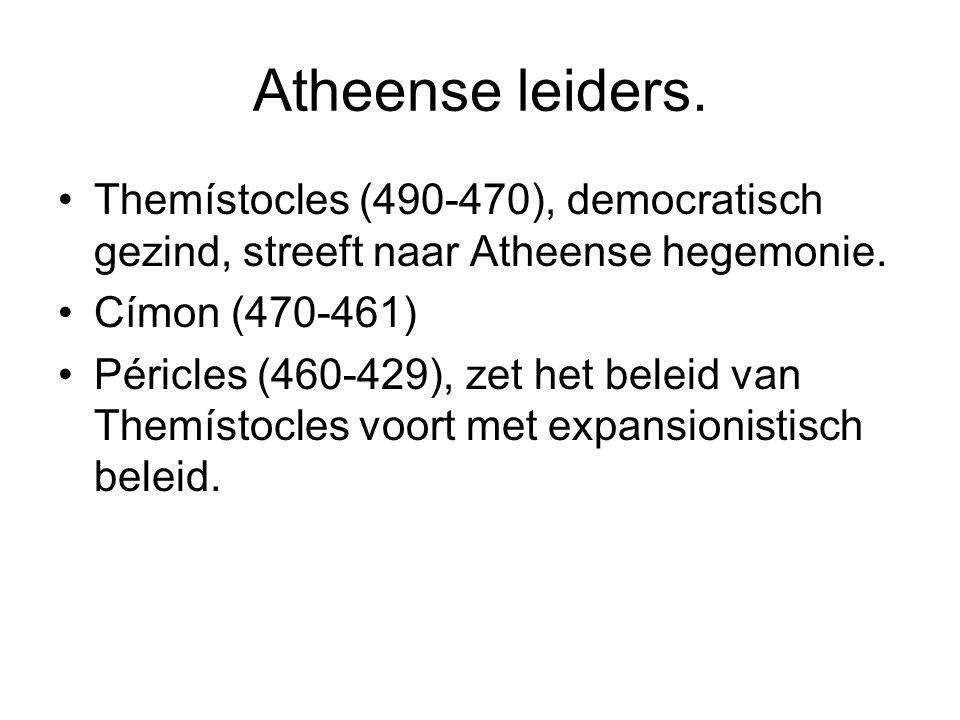 Atheense leiders. Themístocles (490-470), democratisch gezind, streeft naar Atheense hegemonie. Címon (470-461) Péricles (460-429), zet het beleid van
