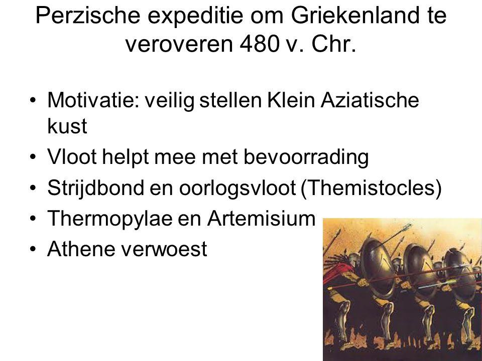 Perzische expeditie om Griekenland te veroveren 480 v. Chr. Motivatie: veilig stellen Klein Aziatische kust Vloot helpt mee met bevoorrading Strijdbon
