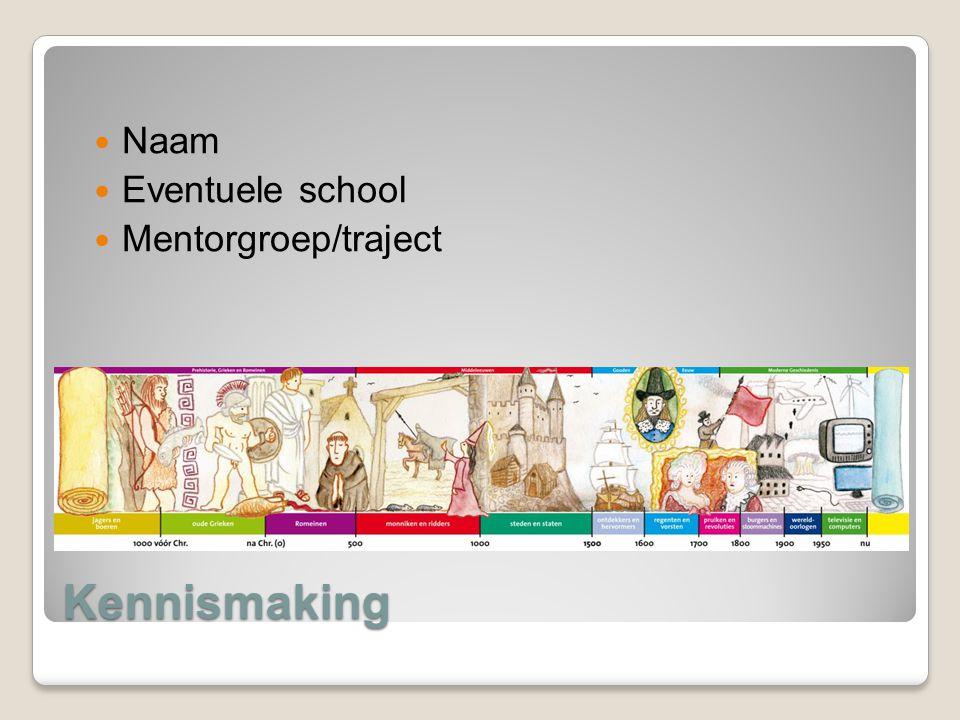 Kennismaking Naam Eventuele school Mentorgroep/traject