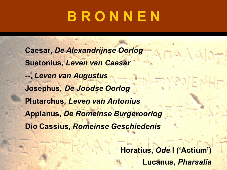 B R O N N E N Caesar, De Alexandrijnse Oorlog Suetonius, Leven van Caesar --, Leven van Augustus Josephus, De Joodse Oorlog Plutarchus, Leven van Anto