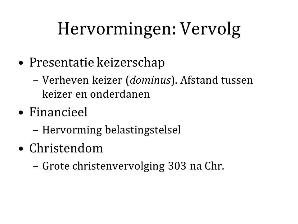 Hervormingen: Vervolg Presentatie keizerschap –Verheven keizer (dominus).