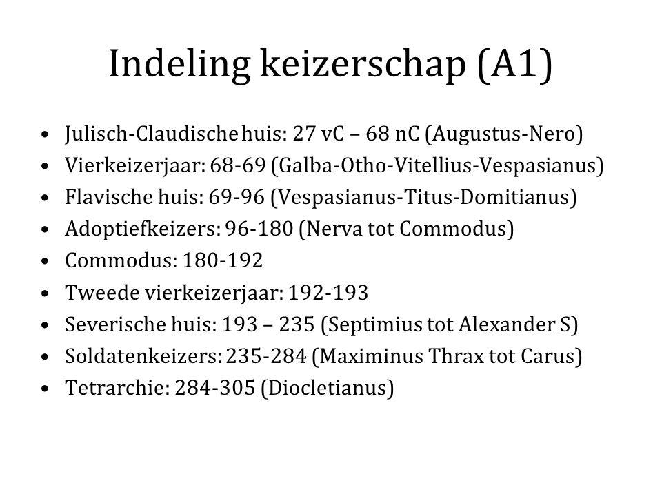 Indeling keizerschap (A1) Julisch-Claudische huis: 27 vC – 68 nC (Augustus-Nero) Vierkeizerjaar: 68-69 (Galba-Otho-Vitellius-Vespasianus) Flavische huis: 69-96 (Vespasianus-Titus-Domitianus) Adoptiefkeizers: 96-180 (Nerva tot Commodus) Commodus: 180-192 Tweede vierkeizerjaar: 192-193 Severische huis: 193 – 235 (Septimius tot Alexander S) Soldatenkeizers: 235-284 (Maximinus Thrax tot Carus) Tetrarchie: 284-305 (Diocletianus)