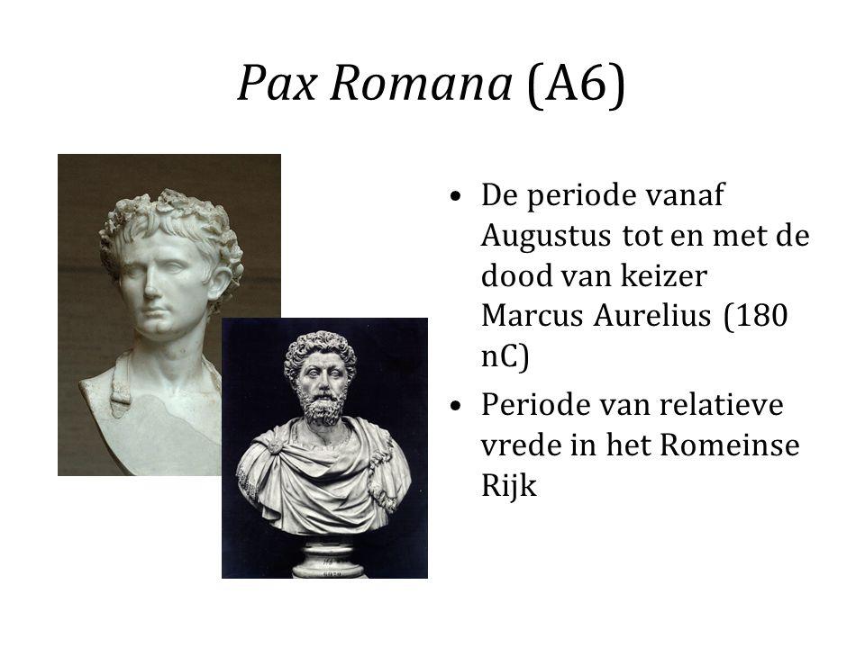 Pax Romana (A6) De periode vanaf Augustus tot en met de dood van keizer Marcus Aurelius (180 nC) Periode van relatieve vrede in het Romeinse Rijk