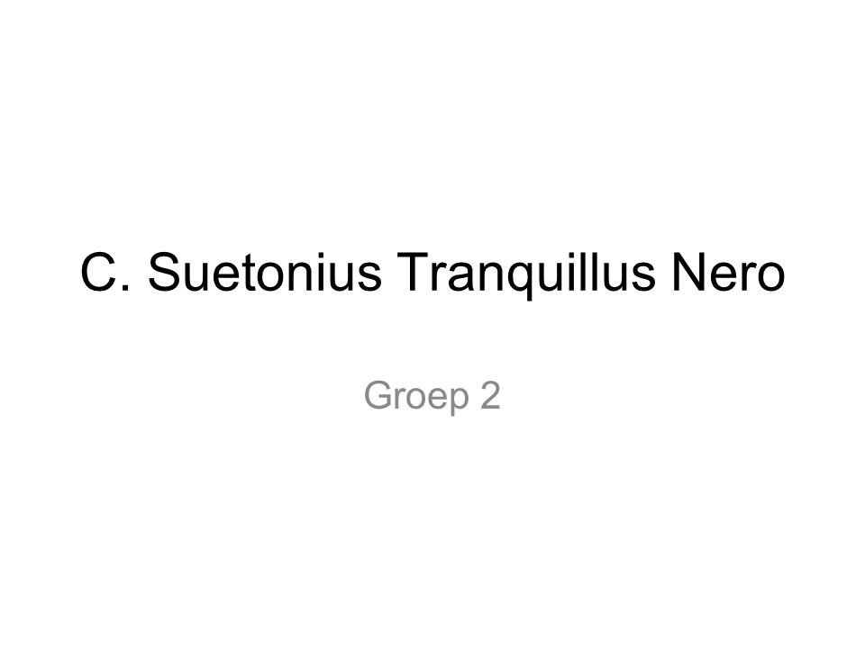 C. Suetonius Tranquillus Nero Groep 2