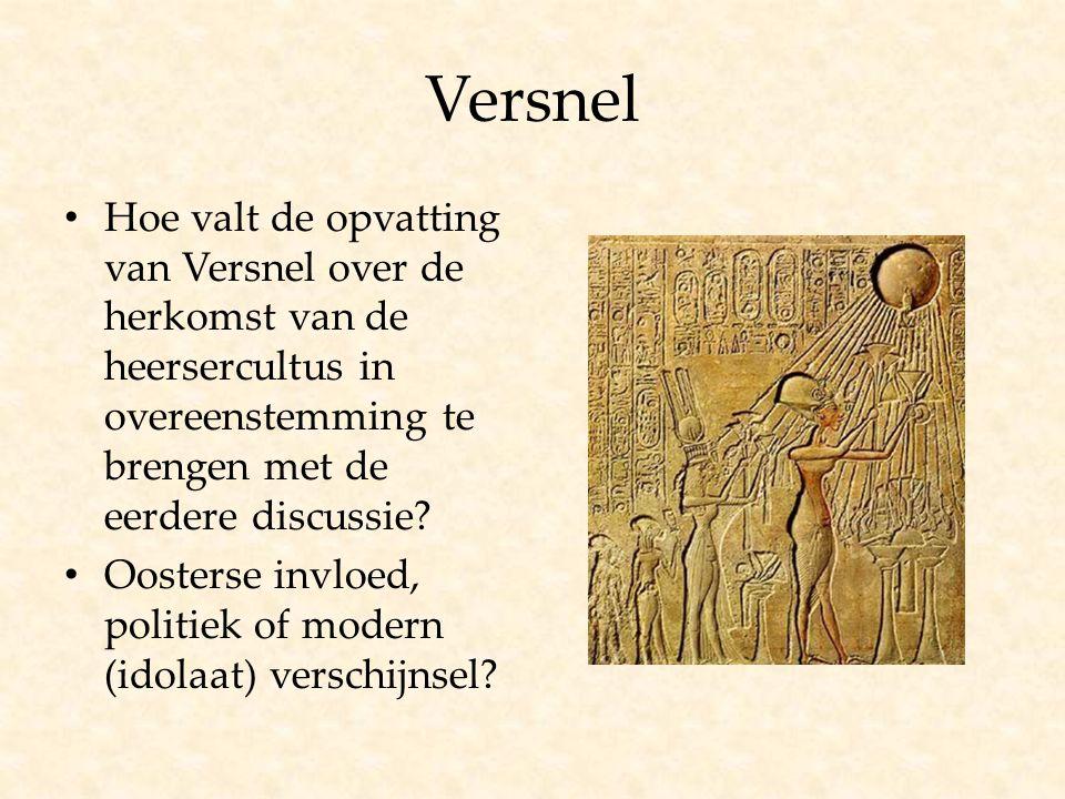 Versnel Hoe valt de opvatting van Versnel over de herkomst van de heersercultus in overeenstemming te brengen met de eerdere discussie? Oosterse invlo
