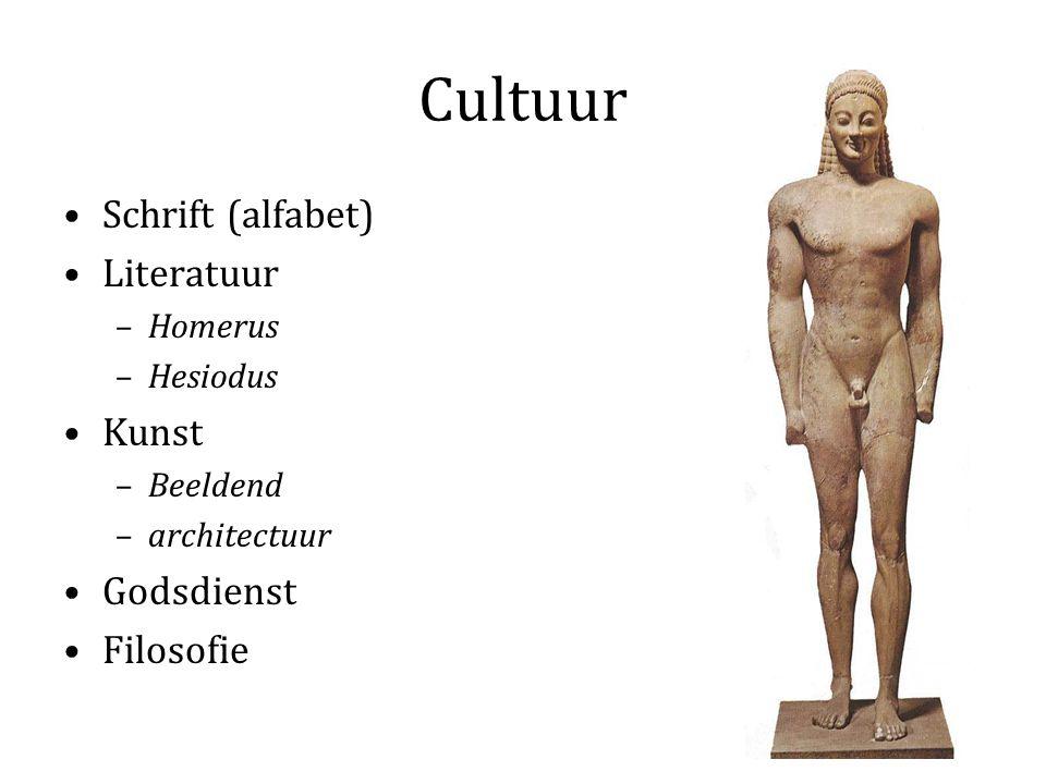 Cultuur Schrift (alfabet) Literatuur –Homerus –Hesiodus Kunst –Beeldend –architectuur Godsdienst Filosofie