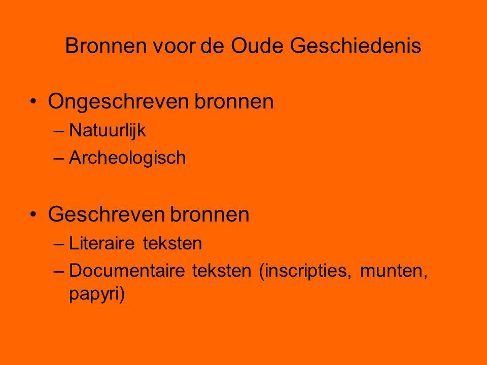 Geschreven bronnen Primair (direct) –Inscripties –Papyri/Perkamenten –Munten Primair (indirect) –Overgeleverde teksten Geschiedkundig Filosofisch Literair Etc.