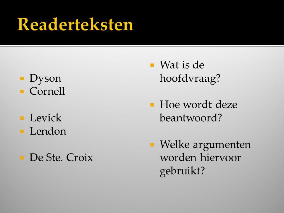  Dyson  Cornell  Levick  Lendon  De Ste. Croix  Wat is de hoofdvraag?  Hoe wordt deze beantwoord?  Welke argumenten worden hiervoor gebruikt?