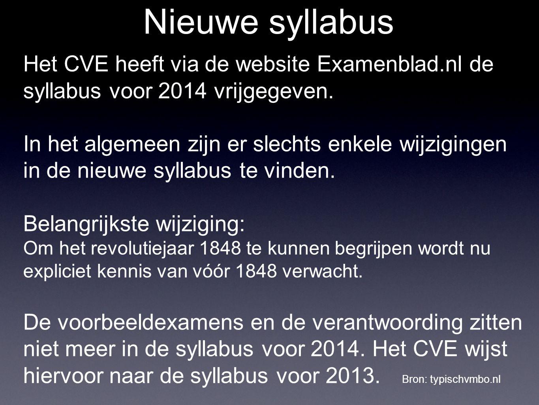 Nieuwe syllabus Het CVE heeft via de website Examenblad.nl de syllabus voor 2014 vrijgegeven. In het algemeen zijn er slechts enkele wijzigingen in de