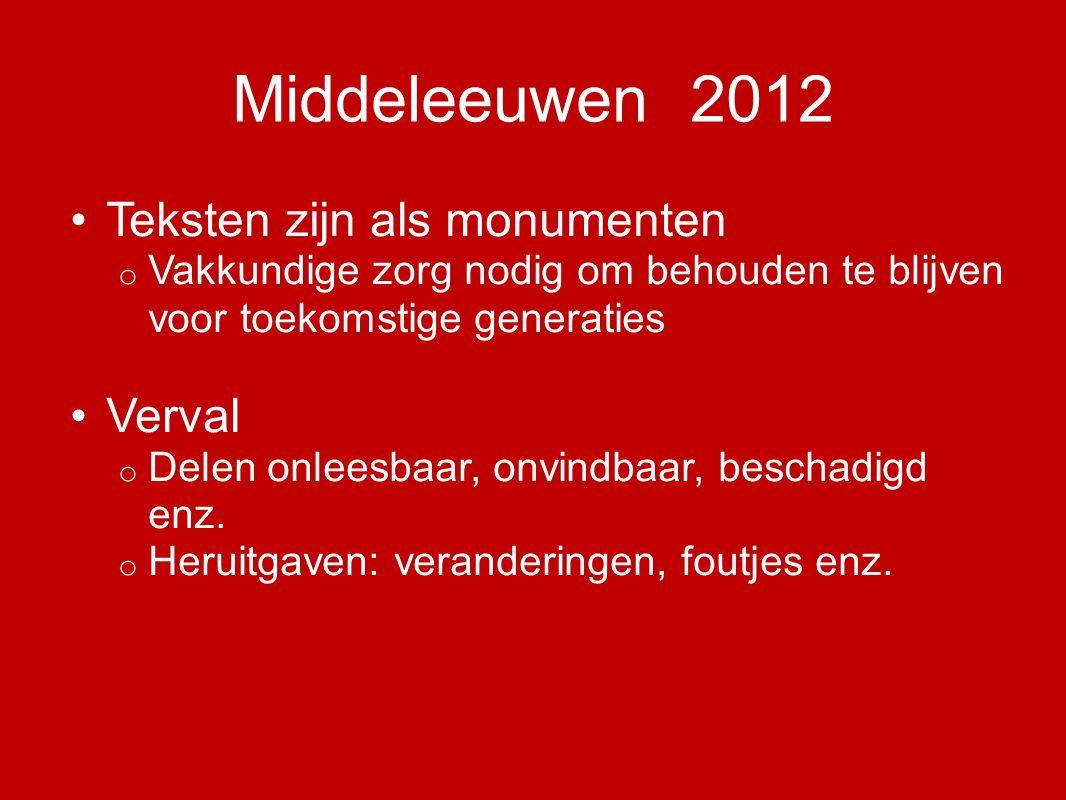 Middeleeuwen 2012 Kloof tussen verleden en heden moet overbrugd worden Uitvoerige toelichting Achtergrondinformatie Hertalen/herspellen Taalveranderingen o tof, wreed, vet enz.