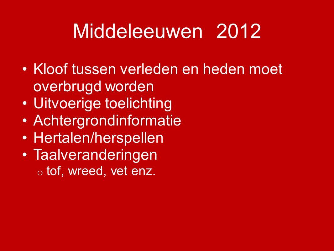 Middeleeuwen 2012 Elke generatie is weer anders o Klassieke teksten moeten levend gehouden worden: toegankelijk maken voor hedendaags publiek Wie houden zich hier mee bezig.