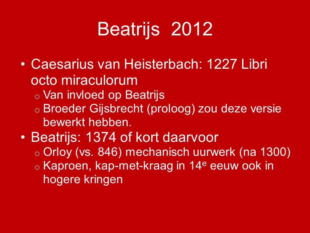 Beatrijs 2012 Handschrift: 1374 o Meerdere teksten allemaal in vertalingen o Koninklijke Bibliotheek Den Haag o Pas in 1841 weer in berijmde versie uitgegeven Lulofs, 1983 Wilmink, Meder, 1995 Knippenberg, Bulkboek, gebaseerd op Meder.