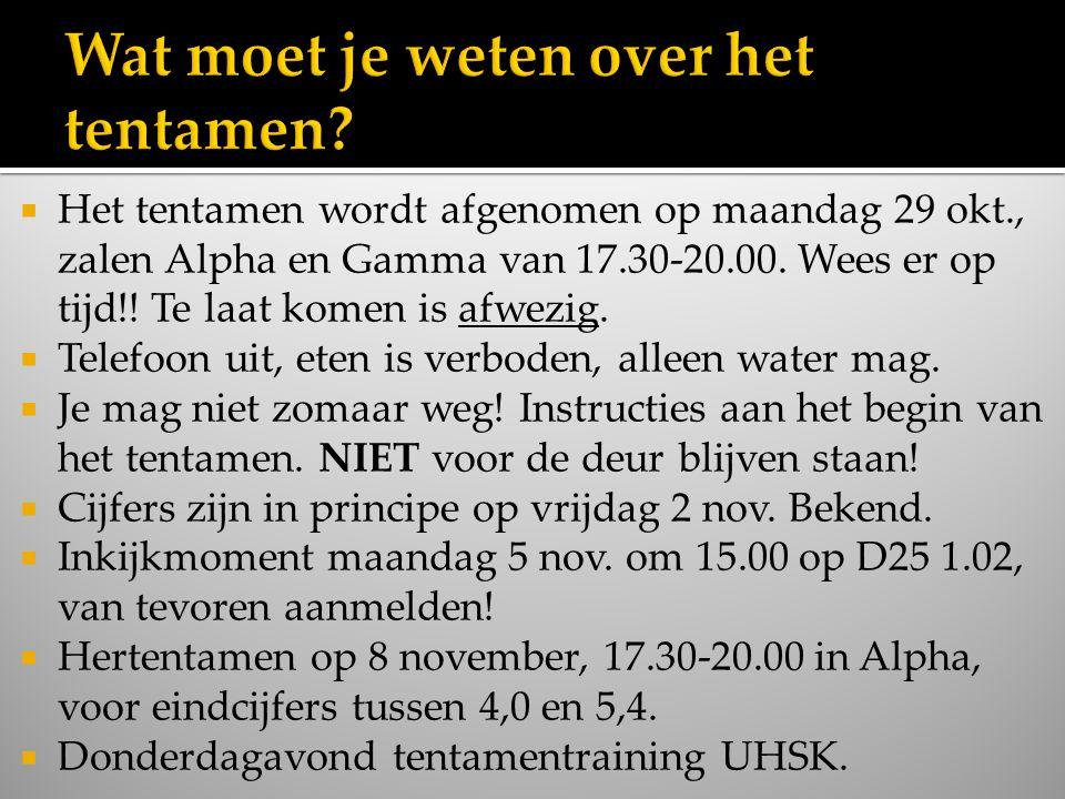  Het tentamen wordt afgenomen op maandag 29 okt., zalen Alpha en Gamma van 17.30-20.00.
