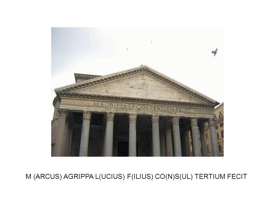 M (ARCUS) AGRIPPA L(UCIUS) F(ILIUS) CO(N)S(UL) TERTIUM FECIT