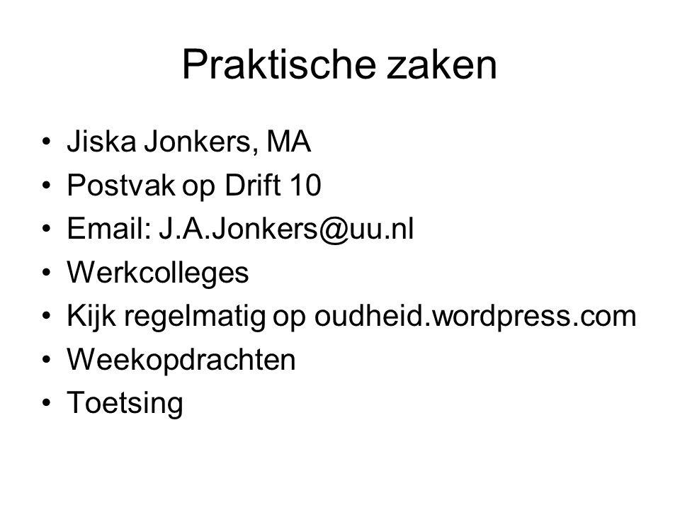 Praktische zaken Jiska Jonkers, MA Postvak op Drift 10 Email: J.A.Jonkers@uu.nl Werkcolleges Kijk regelmatig op oudheid.wordpress.com Weekopdrachten T