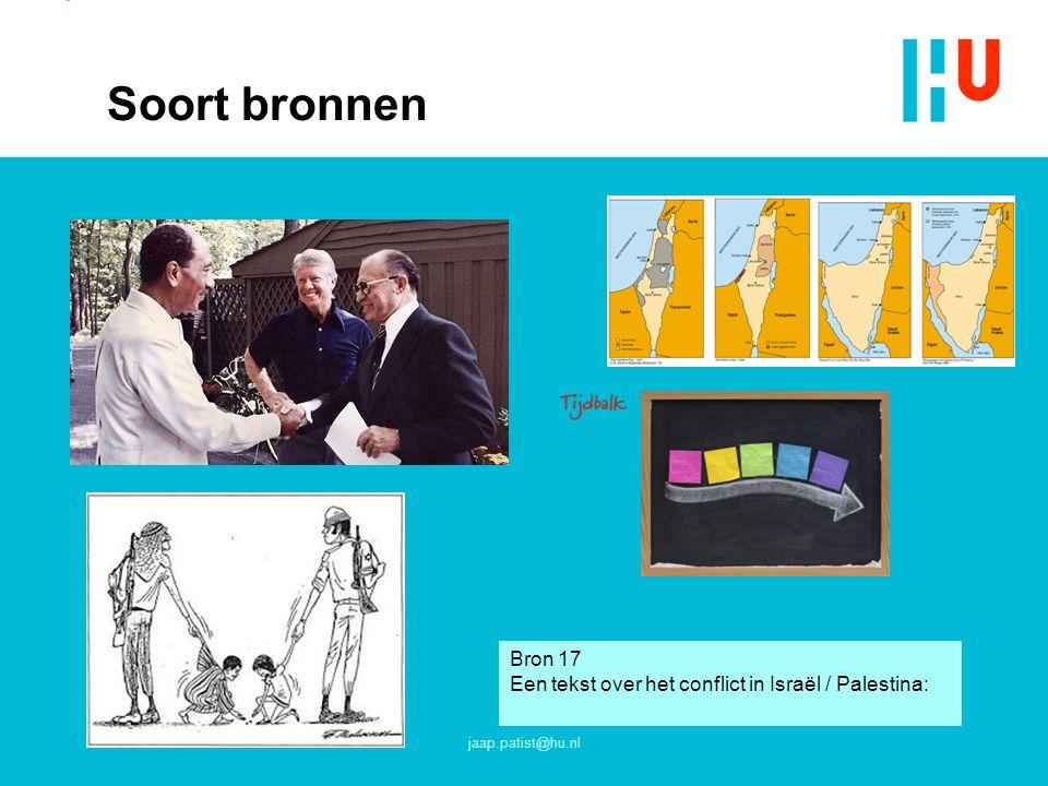 Soort bronnen jaap.patist@hu.nl Bron 17 Een tekst over het conflict in Israël / Palestina: