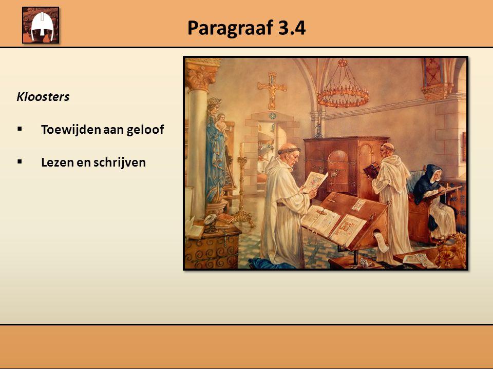 Paragraaf 3.4 Kloosters  Toewijden aan geloof  Lezen en schrijven