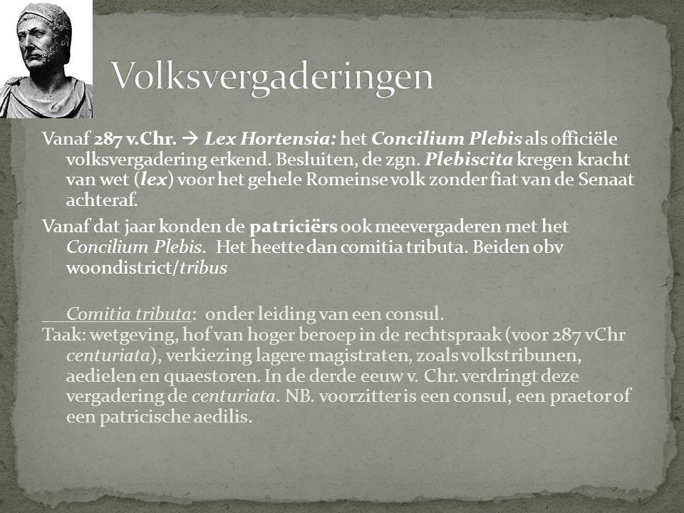 Vanaf 287 v.Chr.  Lex Hortensia: het Concilium Plebis als officiële volksvergadering erkend. Besluiten, de zgn. Plebiscita kregen kracht van wet (lex