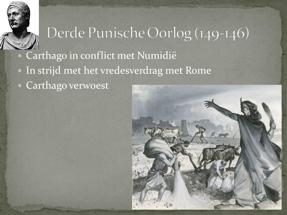 Carthago in conflict met Numidië In strijd met het vredesverdrag met Rome Carthago verwoest