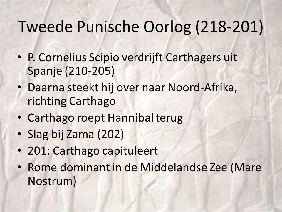 Tweede Punische Oorlog (218-201) P. Cornelius Scipio verdrijft Carthagers uit Spanje (210-205) Daarna steekt hij over naar Noord-Afrika, richting Cart