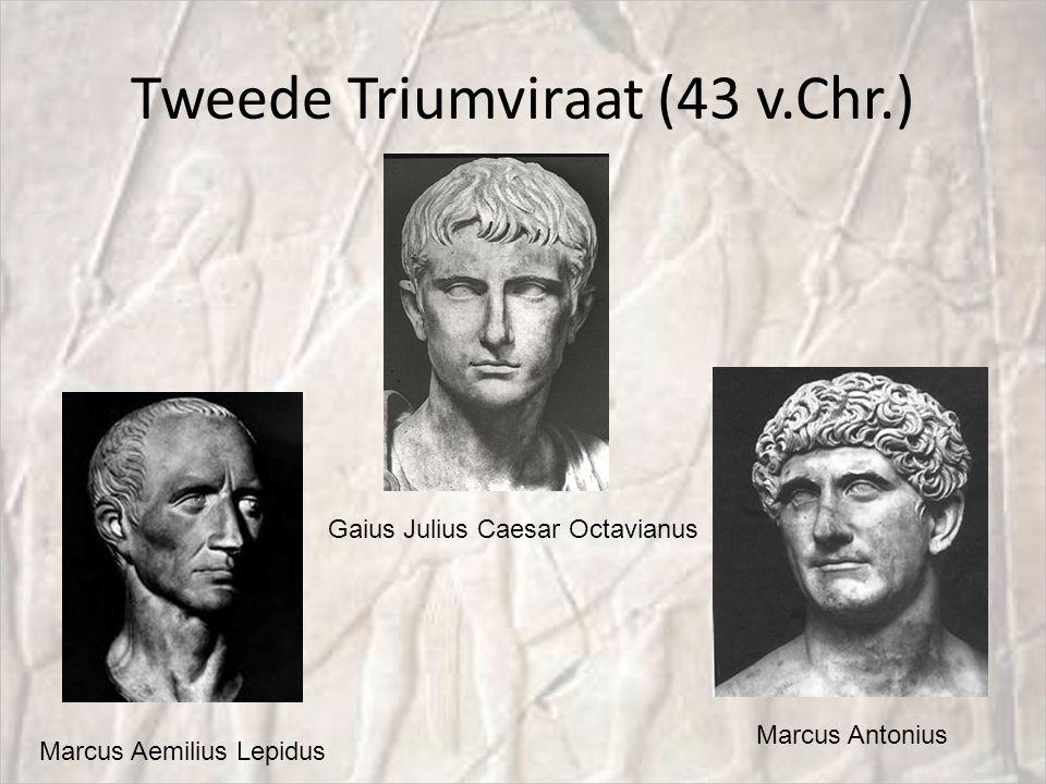 Tweede Triumviraat (43 v.Chr.) Marcus Aemilius Lepidus Gaius Julius Caesar Octavianus Marcus Antonius