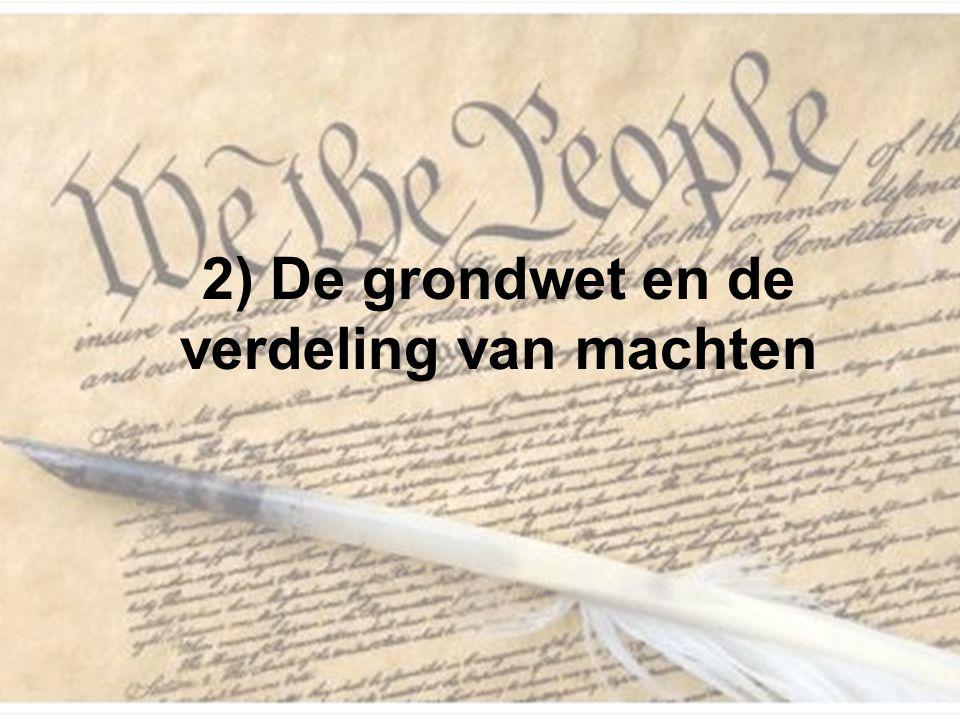 2) De grondwet en de verdeling van machten