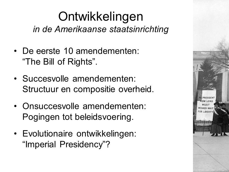 """Ontwikkelingen in de Amerikaanse staatsinrichting De eerste 10 amendementen: """"The Bill of Rights"""". Succesvolle amendementen: Structuur en compositie o"""