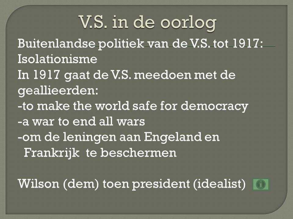 Buitenlandse politiek van de V.S.tot 1917: Isolationisme In 1917 gaat de V.S.
