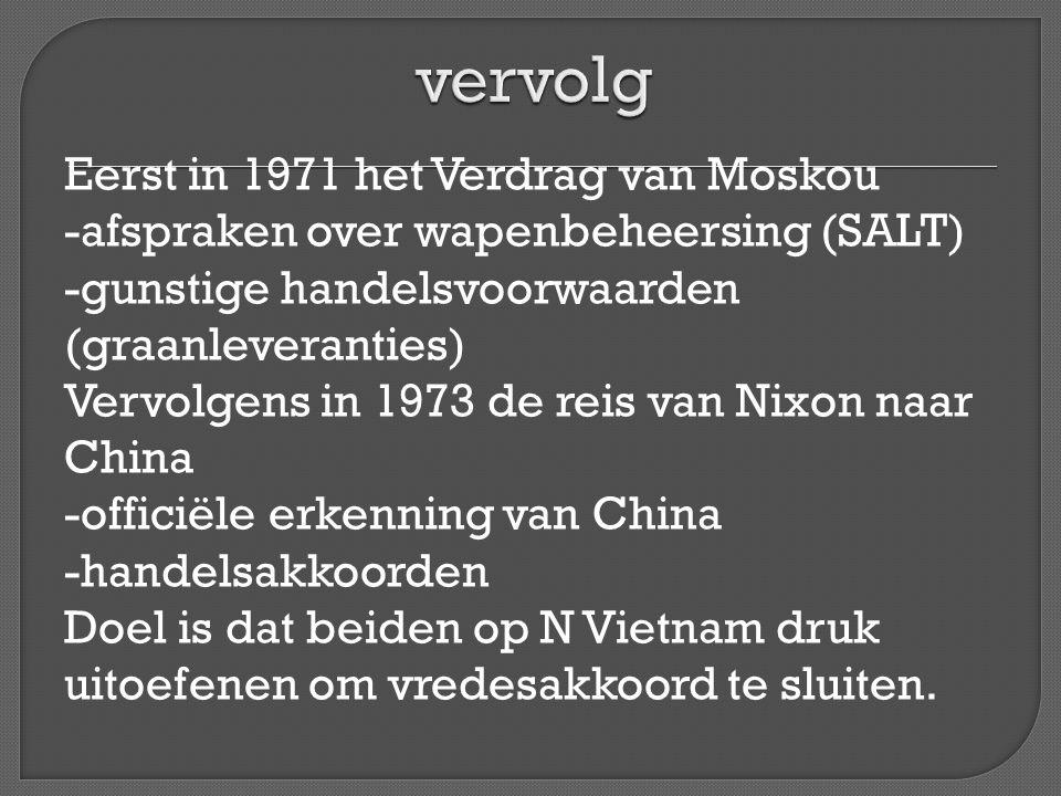 Eerst in 1971 het Verdrag van Moskou -afspraken over wapenbeheersing (SALT) -gunstige handelsvoorwaarden (graanleveranties) Vervolgens in 1973 de reis