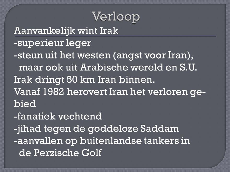 Aanvankelijk wint Irak -superieur leger -steun uit het westen (angst voor Iran), maar ook uit Arabische wereld en S.U. Irak dringt 50 km Iran binnen.