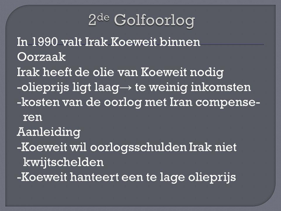 In 1990 valt Irak Koeweit binnen Oorzaak Irak heeft de olie van Koeweit nodig -olieprijs ligt laag → te weinig inkomsten -kosten van de oorlog met Ira