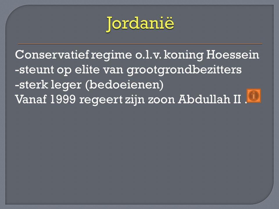 Conservatief regime o.l.v. koning Hoessein -steunt op elite van grootgrondbezitters -sterk leger (bedoeienen) Vanaf 1999 regeert zijn zoon Abdullah II