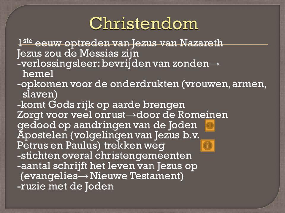 1 ste eeuw optreden van Jezus van Nazareth Jezus zou de Messias zijn -verlossingsleer: bevrijden van zonden → hemel -opkomen voor de onderdrukten (vro