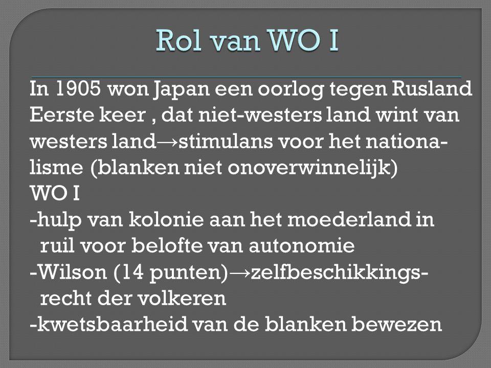 In 1905 won Japan een oorlog tegen Rusland Eerste keer, dat niet-westers land wint van westers land → stimulans voor het nationa- lisme (blanken niet