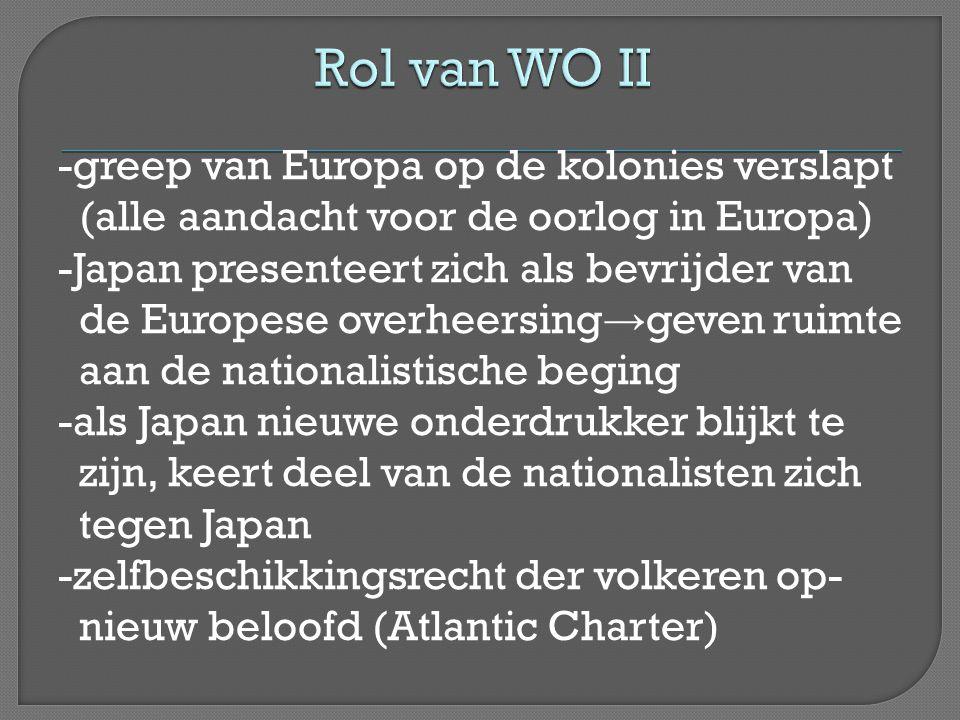 -greep van Europa op de kolonies verslapt (alle aandacht voor de oorlog in Europa) -Japan presenteert zich als bevrijder van de Europese overheersing