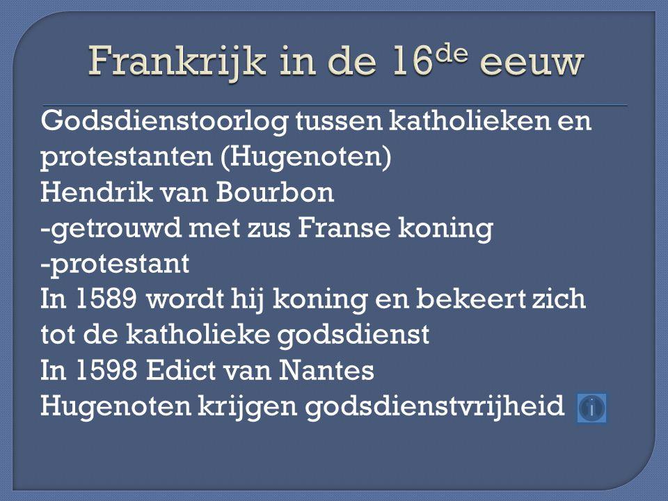 Franse koningen streven naar absolute macht Zij beroepen zich op de Droit Divin theorie: Koning heeft zijn macht van God gekregen en is alleen aan God verantwoording schuldig Hendrik IV sterft in 1610 Zijn opvolger is Lodewijk XIII Zijn 1 ste minister is kardinaal Richelieu Lodewijk XIII sterft in 1643