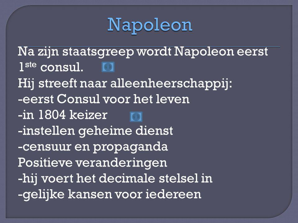 Na zijn staatsgreep wordt Napoleon eerst 1 ste consul.