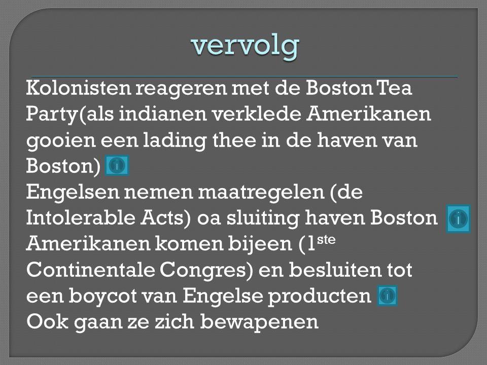 Directe aanleiding In 1775 proberen de Engelse een Amerikaanse wapenvoorraad in beslag te nemen, maar worden tegengehouden bij Concorde → Begin Onafhankelijkheidsoorlog (1776 1783) Er volgt een 2 de Continentaal Congres -George Washington tot legeraanvoerder benoemd