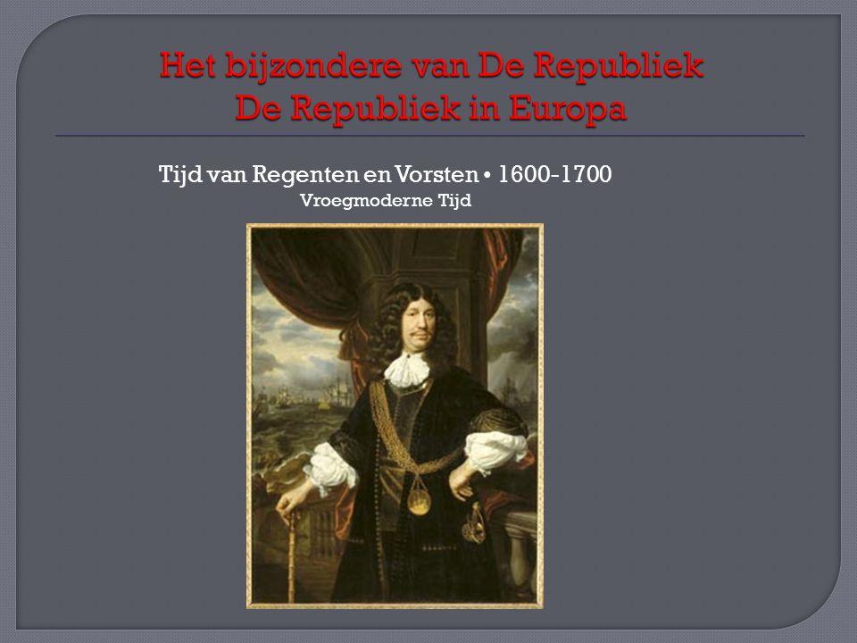 Tijd van Regenten en Vorsten 1600-1700 Vroegmoderne Tijd