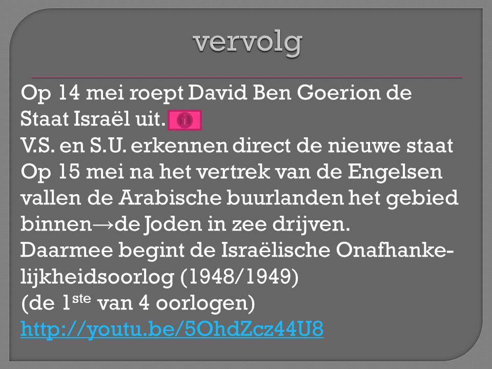 Op 14 mei roept David Ben Goerion de Staat Israël uit.