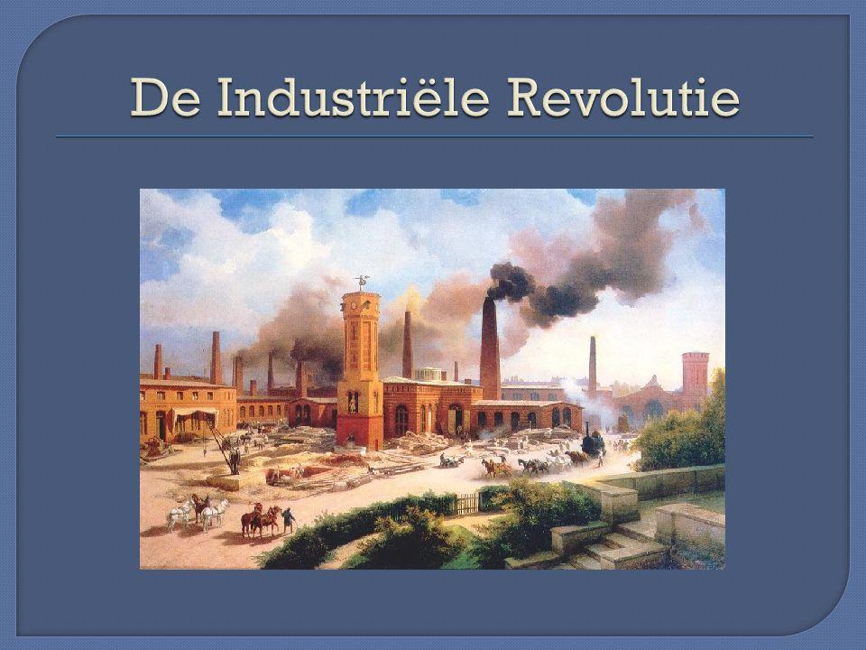 Overgaan van -produceren met de hand naar produceren met machines (mechanisatie) -in fabrieken i.p.v.