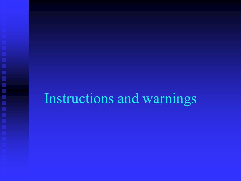 Instructions and warnings