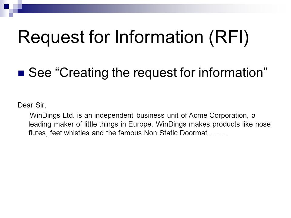 """Request for Information (RFI) See """"Creating the request for information"""" Dear Sir, WinDings Ltd. is an independent business unit of Acme Corporation,"""