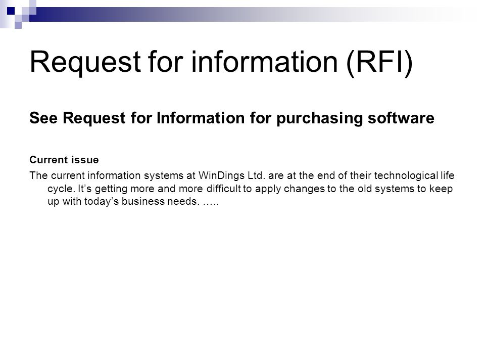 Request for information (RFI) See Request for Information for purchasing software Current issue The current information systems at WinDings Ltd.