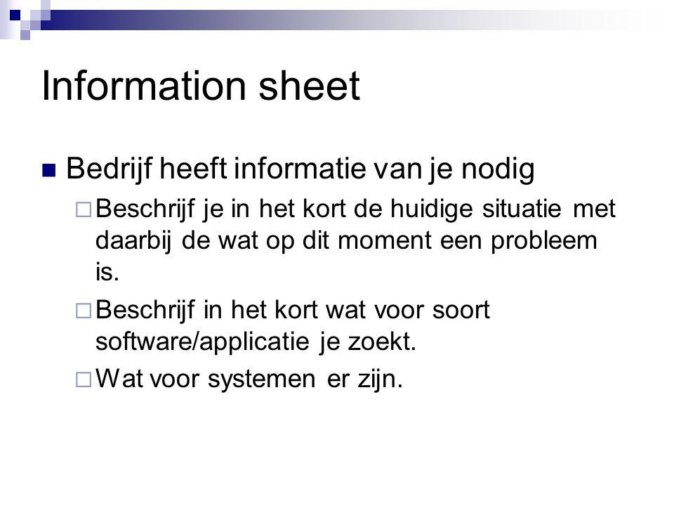 Information sheet Bedrijf heeft informatie van je nodig  Beschrijf je in het kort de huidige situatie met daarbij de wat op dit moment een probleem i