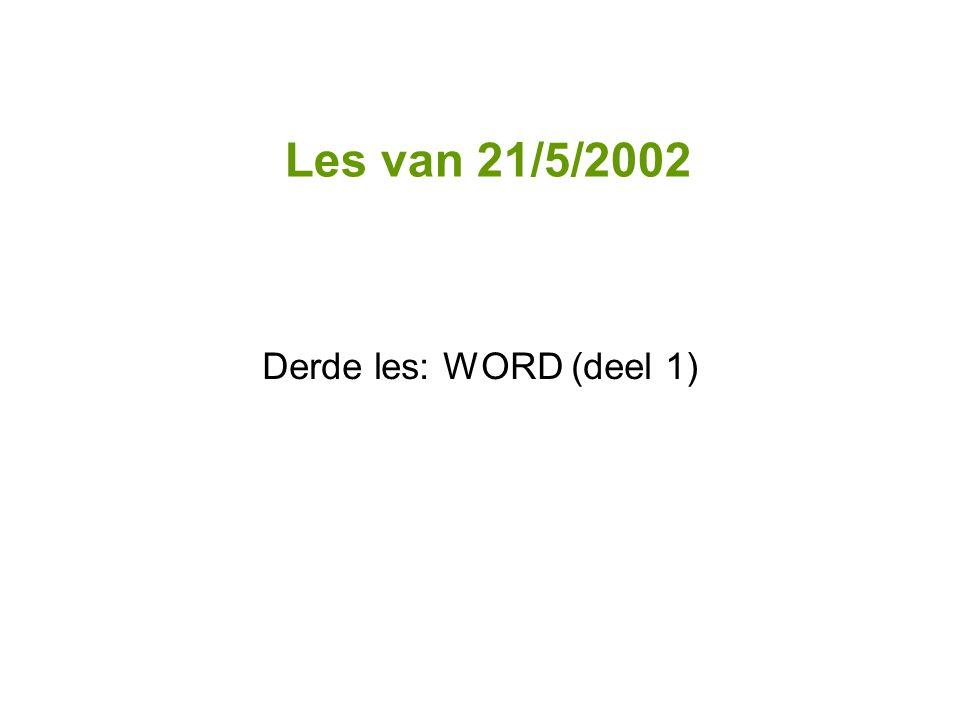 Les van 21/5/2002 Derde les: WORD (deel 1)
